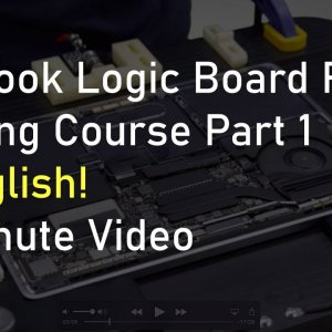MacBook Logic Board Repair Training Course Part 1 in English!