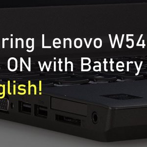 Repairing Lenovo W540 that Turns ON with Battery Only